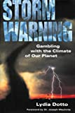 Dotto, Lydia: Storm Warning : Gambling with the Climate of Our Planet