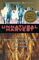 Unnatural Harvest: How Genetic Engineering…