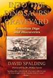 Spalding, David: Into the Dinosaur's Graveyard: Canadian Digs and Discoveries