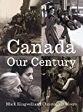 Kingwell, Mark: Canada: Our Century 500 Visions, 100 Voices