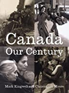 Canada: Our Century 500 Visions, 100 Voices…