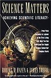 Hazen, Robert M.: Science Matters: Achieving Scientific Literacy (Anchor books)