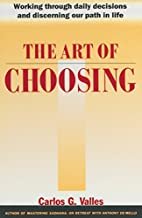 The Art of Choosing by Carlos G. Valles