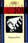 Mahfouz, Naguib: Respected Sir