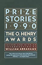 Prize Stories 1990: The O. Henry Awards by…
