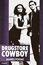 Drugstore Cowboy by James Fogle