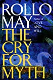 Rollo May: The Cry for Myth