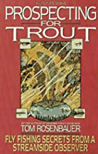 PROSPECTING FOR TROUT (An Orvis Guide) by…
