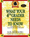 E.D. Hirsch Jr.: What Your Fourth Grader Needs to Know: Fundamentals of a Good Fourth-Grade Education (Core Knowledge Series)