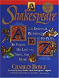 Boyce, Charles: Shakespeare A to Z: The Essential Reference to His Plays, His Poems, His Life and Times, and More