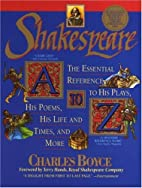 Shakespeare A to Z: The Essential Reference…