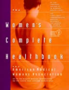 The Women's Complete Health Book by American…