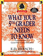 What Your Fifth Grader Needs to Know by E.D.…
