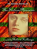 Hellenga, Robert: The Sixteen Pleasures
