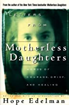 Letters from Motherless Daughters: Words of…