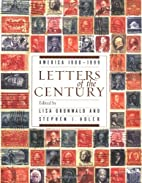 Letters of the Century: America 1900-1999 by…
