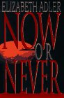 Elizabeth Adler: Now or Never