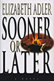 Adler, Elizabeth A.: Sooner or Later
