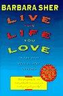 Sher, Barbara: Live the Life You Love: In Ten Easy Step-By Step Lessons