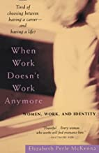 When Work Doesn't Work Anymore: Women, Work,…