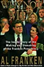 Why Not Me? The Inside Story of the Making and Unmaking of the Franken Presidency - Al Franken