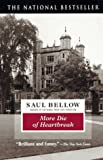 Bellow, Saul: More Die of Heartbreak