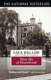 Bellow, Saul: More Die of Heartbreak