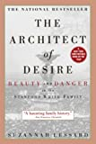 Lessard, Suzannah: The Architect of Desire: Beauty and Danger in the Stanford White Family