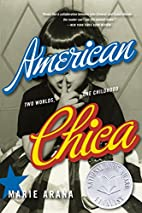 American Chica: Two Worlds, One Childhood by…