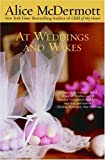 McDermott, Alice: At Weddings and Wakes
