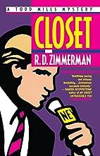 Closet by R. D. Zimmerman