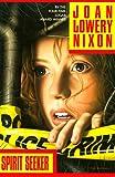Nixon, Joan Lowery: Spirit Seeker