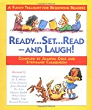 Cole, Joanna: Ready, Set, Read--And Laugh!: A Funny Treasury for Beginning Readers