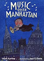 Music over Manhattan by Mark Karlins