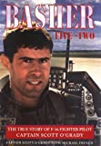 O&#39;Grady, Scott: Basher Five-Two : The True Story of F-16 Fighter Pilot Captain Scott O&#39;Grady
