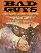 Bad Guys: True Stories of Legendary…