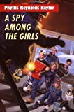 Naylor, Phyllis Reynolds: A Spy Among the Girls (Boy/Girl Battle)