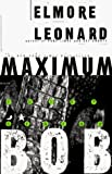 Leonard, Elmore: Maximum Bob