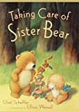 Scheffler, Ursel: Taking Care of Sister Bear