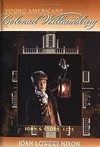 John's Story: 1775 (Colonial…