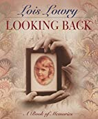 Looking Back: A Book of Memories by Lois…