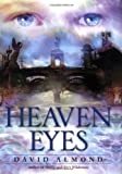 Almond, David: Heaven Eyes