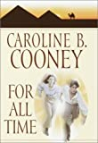 Cooney, Caroline B.: For All Time