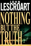 Lescroart, John: Nothing but the Truth