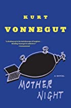 Mother Night: A Novel by Kurt Vonnegut
