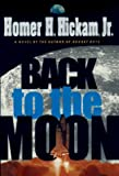 Hickam, Homer H., Jr.: Back to the Moon