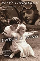 Under a Wing: A Memoir by Reeve Lindbergh