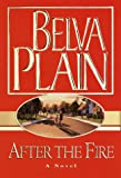 Plain, Belva: After The Fire: A Novel