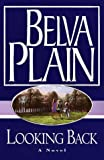 Belva Plain: Looking Back: A Novel