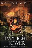Harper, Karen: The Twylight Tower (Elizabeth I Mysteries, Book 3)